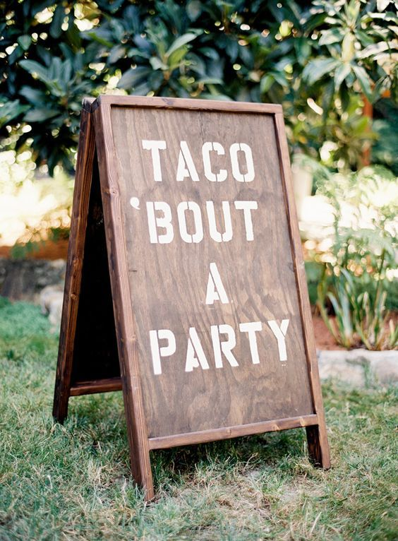 taco bout a party wedding sign via Sposto Photography / http://www.deerpearlflowers.com/30-rustic-wedding-signs-ideas-for-weddings/2/