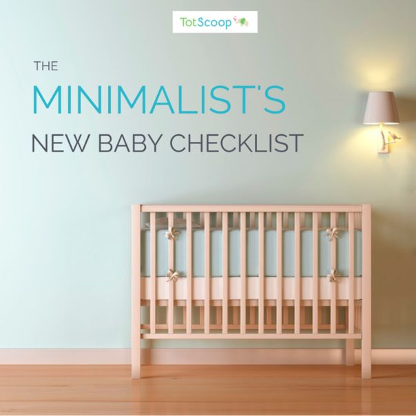 The minimalist's new baby checklist, from TotScoop.  A guide to what you really need -- and what you don't -- for baby's first six months!