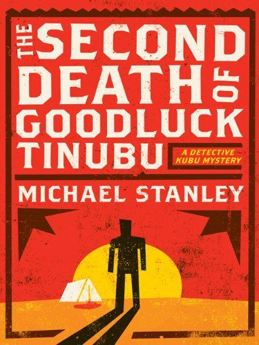 """The Second Death of Goodluck Tinubu (Detective Kubu #2) by the Michael Stanley duo. When two guests are bludgeoned to death at the isolated Jackalberry bush camp in northern Botswana, Detective David """"Kubu"""" Bengu arrives from Gaborone to assist the local police. I enjoyed this one too. The main characters are endearing and it's a pleasure to have a detective who isn't fighting his demons, but just has a weakness for food."""