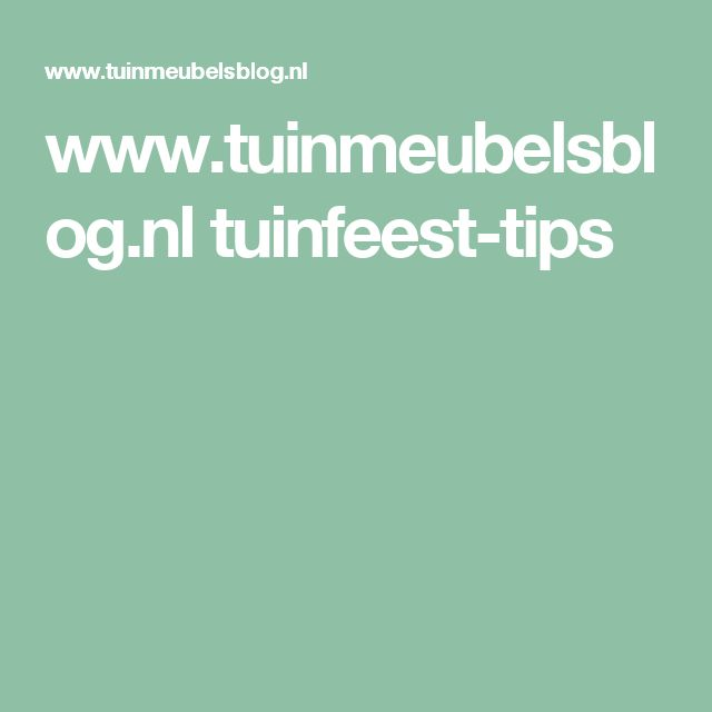 www.tuinmeubelsblog.nl tuinfeest-tips