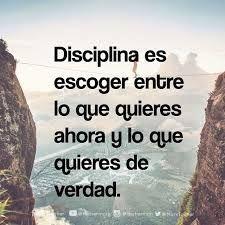 Frase de inspiración para emprender. Disciplina es escoger entre lo que quieres ahora y lo que quieres de verdad.
