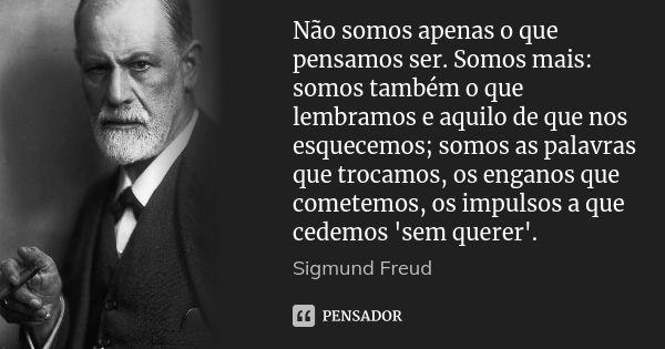 Sigmund Freud Sigmund Freud Psicanalise Freud Frases Inspiracionais