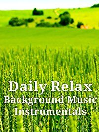 Amazon.com: Daily Relax: Background Music Instrumentals: Background Music Instrumentals: Amazon   Digital Services LLC