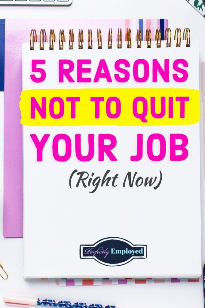 5 Reasons Not to Quit Your Job Right Now Perfectly Employed Blog - 5 resume writing tips