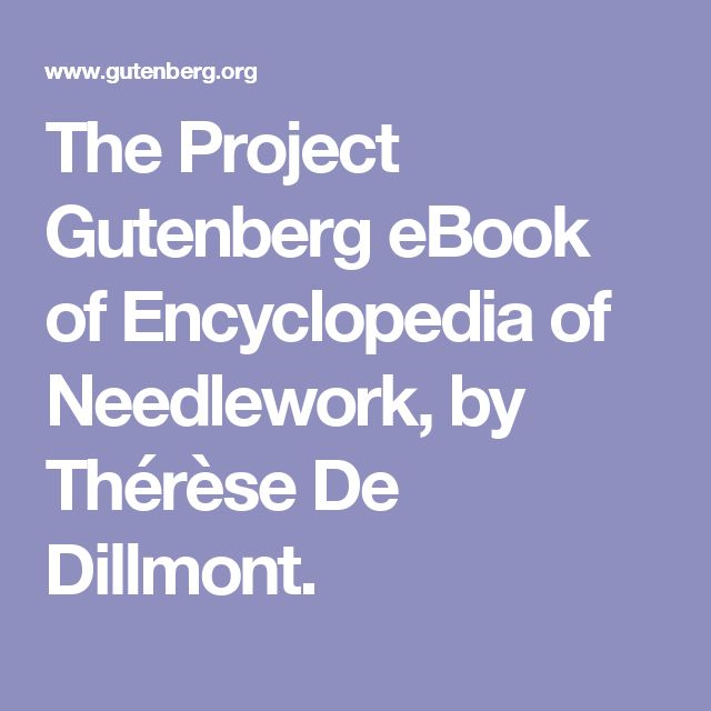 The Project Gutenberg eBook of Encyclopedia of Needlework, by Thérèse De Dillmont.