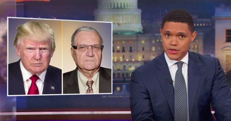 """The Daily Show"" host slammed the president for pardoning former Sheriff Joe Arpaio."
