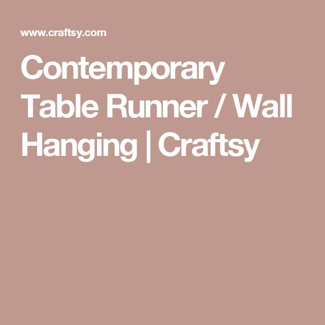 Contemporary Table Runner / Wall Hanging | Craftsy