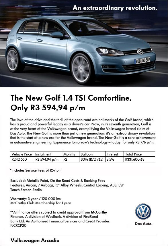Join the revolution with a New Golf 7 1.4 TSI Comfortline for R3,624 p/m. Includes A/C, 7 airbags, 15'' alloy wheels, ABS and ESP.