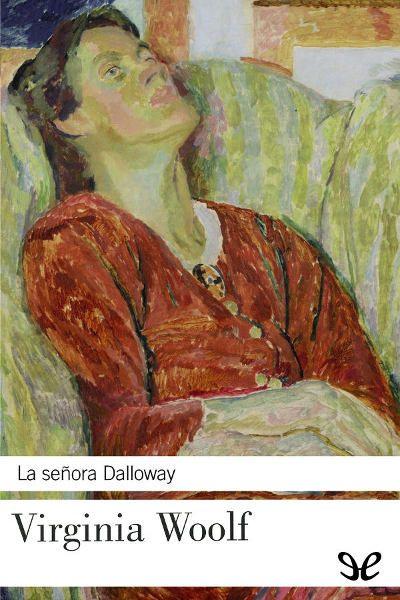 La señora Dalloway - http://descargarepubgratis.com/book/la-senora-dalloway/