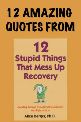 "6. ""We do what we do because of who we are, not because of someone else's behavior."" - my favorite one. 12 timeless quotes from ""12 stupid things that mess up recovery"""