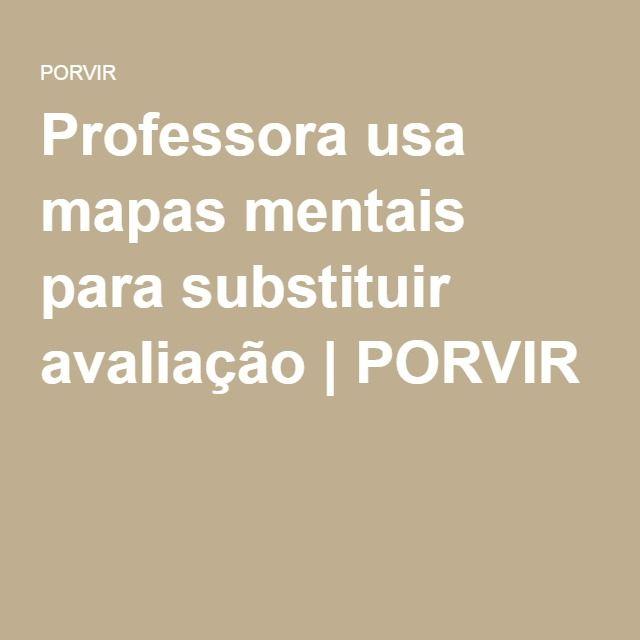 Professora usa mapas mentais para substituir avaliação | PORVIR