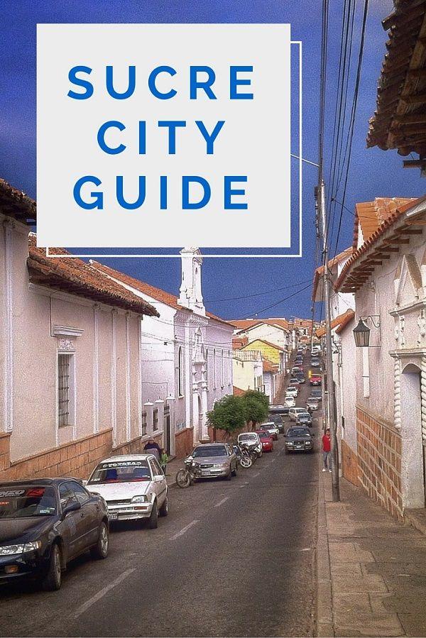 A comprehensive guide to Bolivia's most beautiful city! http://www.bolivianlife.com/city-guide-to-sucre-bolivia/