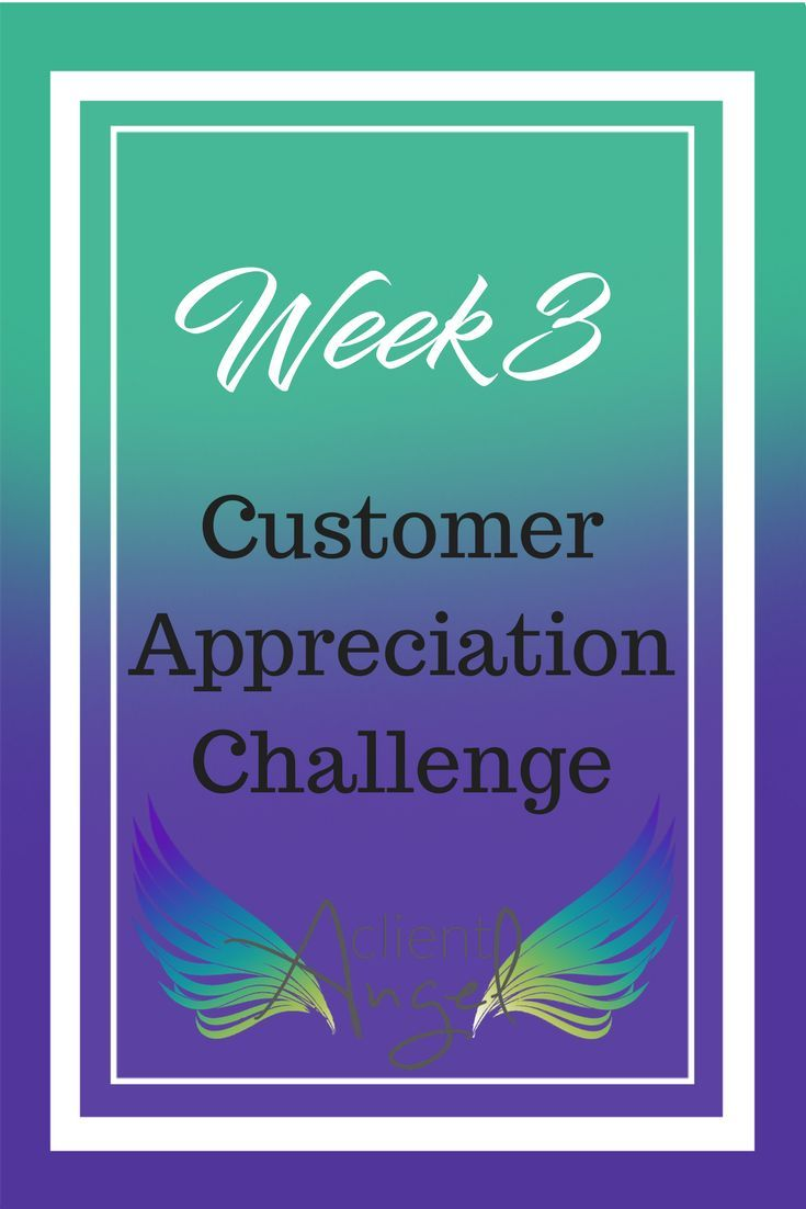 Customer Appreciation Challenge Week 3 Rock It Out With Some Amazing Customer Love During T Customer Appreciation Leadership Skills Party Planning Business