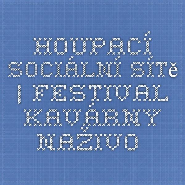 Houpací sociálnísítě | Festival Kavárny naživo