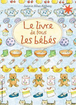 Le livre de tous les bébés - L'heure des histoires - Livres pour enfants - Gallimard Jeunesse
