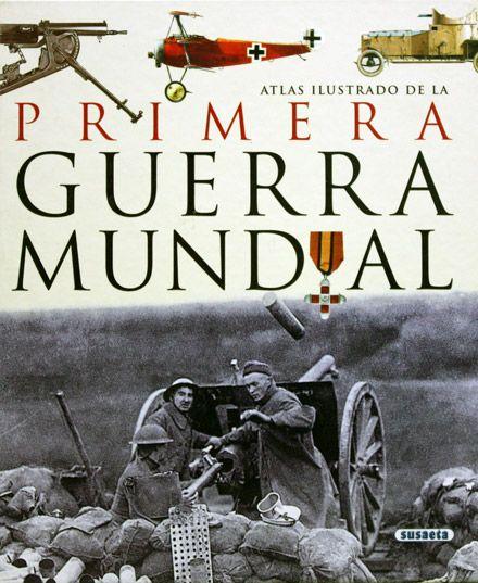 Atlas ilustrado de la Primera Guerra Mundial - http://fama.us.es/record=b2448986~S16*spi