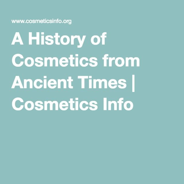 A History of Cosmetics from Ancient Times | Cosmetics Info