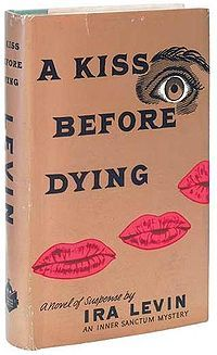 46 best books my list of books with the best surprise endings 1953 ira levin a kiss before dying fandeluxe Image collections