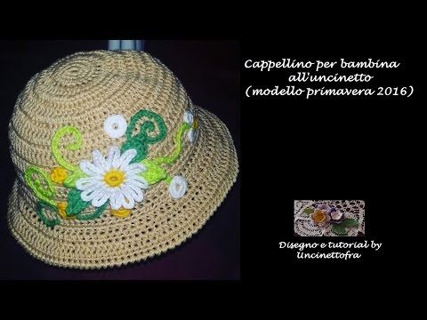 cappellino per bambina all'uncinetto tutorial (modello primavera 2016) - YouTube