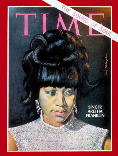 Aretha Franklin -- First black woman to appear on the cover of Time: June 28th 1968