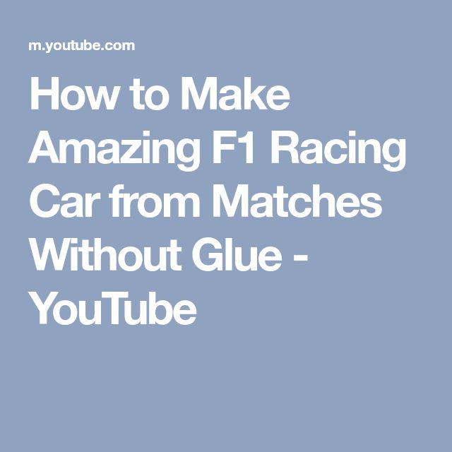 How to Make Amazing F1 Racing Car from Matches Without Glue - YouTube