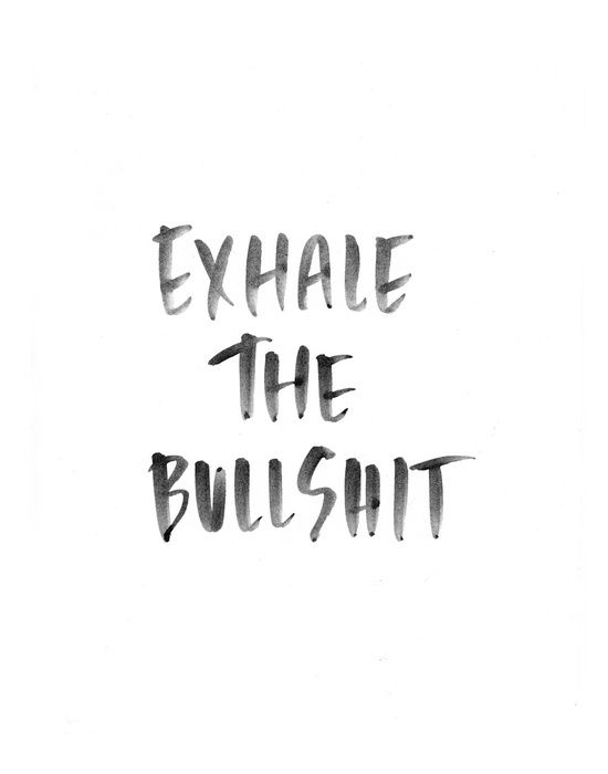 Exhale the bullshit black and white watercolor art print