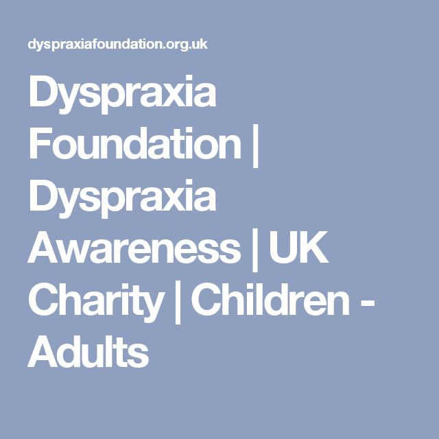 Dyspraxia Foundation | Dyspraxia Awareness | UK Charity | Children - Adults