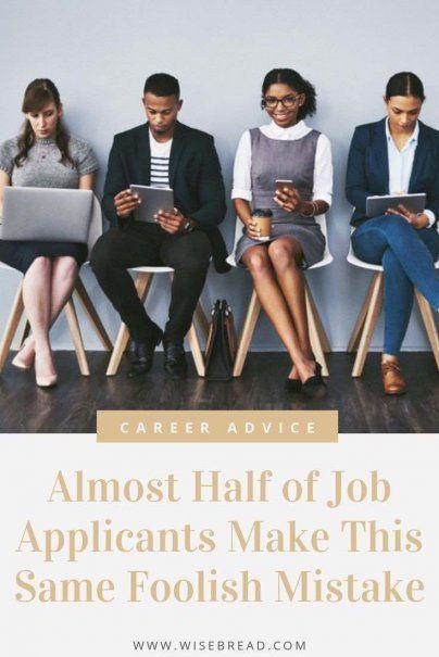 Almost Half of Job Applicants Make This Same Foolish Mistake