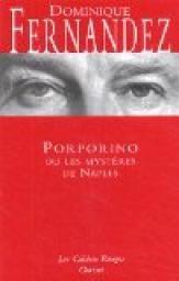 Critiques, citations, extraits de Porporino ou les mystères de Naples de Dominique Fernandez.                  L'esprit castratQuand on se propose de lire un roman,...