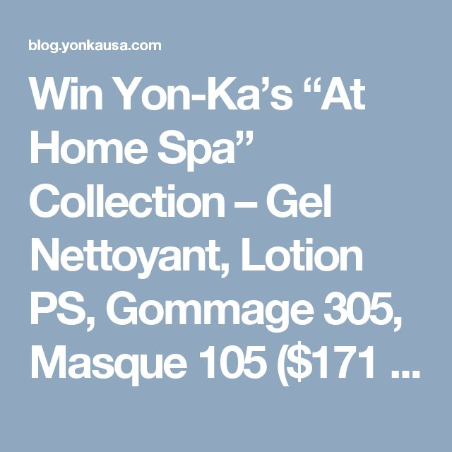"""Win Yon-Ka's """"At Home Spa"""" Collection – Gel Nettoyant, Lotion PS, Gommage 305, Masque 105 ($171 Value)"""