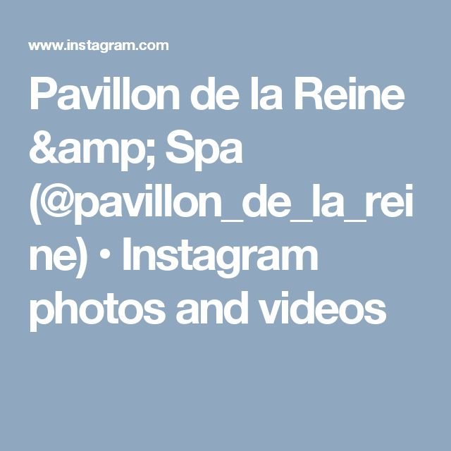 Pavillon de la Reine & Spa (@pavillon_de_la_reine) • Instagram photos and videos