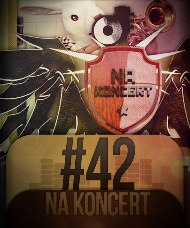 Na Koncert #42  http://www.orange.pl/kid,4002633990,id,4003220615,title,Na-koncert-odcinek-42-,video.html