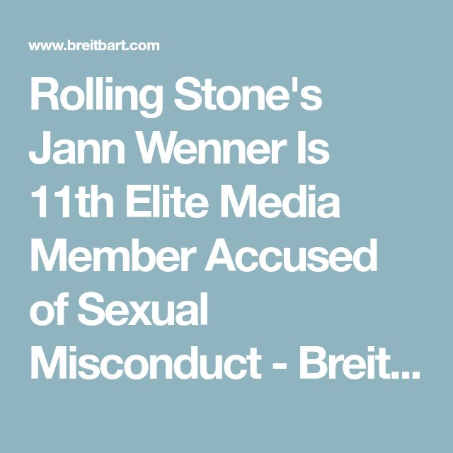 Rolling Stone's Jann Wenner Is 11th Elite Media Member Accused of Sexual Misconduct - Breitbart