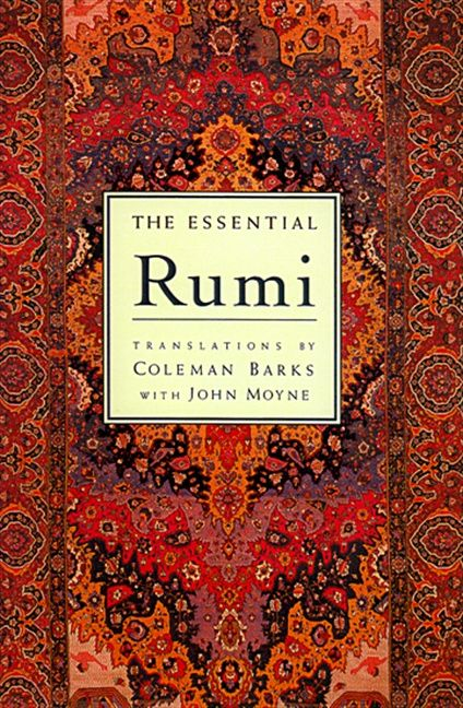 The Essential Rumi - Translations by Coleman Barks with John Moyne