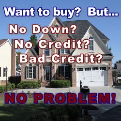 NO MATTER YOUR SITUATION, YOU CAN BUY!  ACHIEVE THE AMERICAN DREAM! No matter your income, Job, even NO JOB, how bad your credit is, how much money you owe or how much cash you have... there is a way for you to buy!