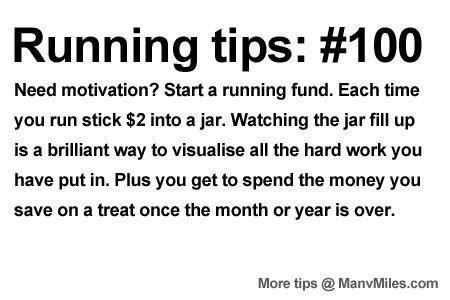 Running Tips: Start a motivational running fund. Starting running or training for a marathon? Tips and help:Get more running tips and train...