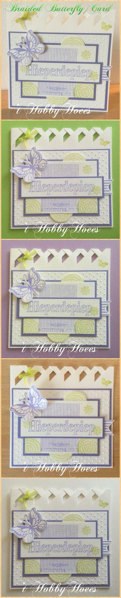 """Braided Butterfly Card. HIeperdepiep! Met stempels van Different Colors. Trek aan de voorkant aan het """"vaantje"""" voor een extra wens. 't HobbyHoees 21 maart 2015"""