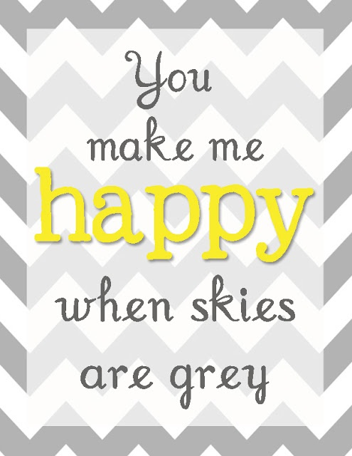 You make me happy when skies are grey FREE printable from Classy Clutter Wall art in bedroom