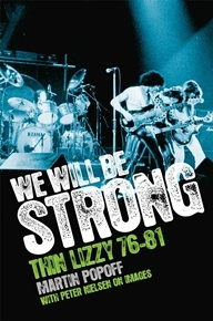 Thin Lizzy We Will Be Strong: Thin Lizzy 76 - 81 Book Signed By Author