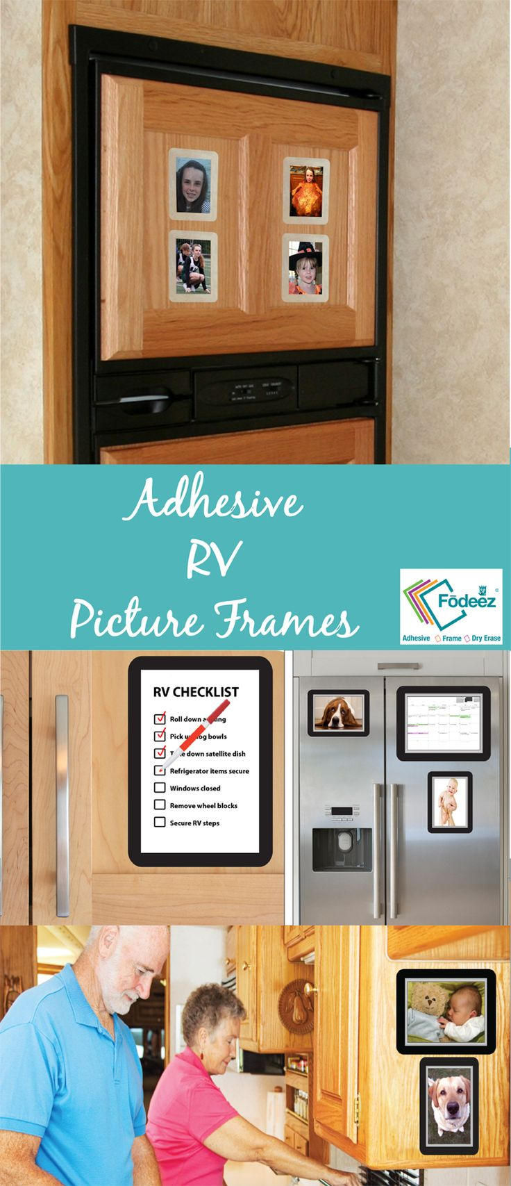 Adhesive RV Picture Frames: Yes, they do exist! With our patent-pending Fodeez® Frames, you can easily display pictures on any smooth surface within your rig. Imagine stopping in at a new campground or resort and making new friends. Show how warm and cozy your home away from home is with great photos of your grandchildren, pets or the landscape pictures of the places you've visited. Fodeez Adhesive Dry Erase Photo Frames are what you've been looking for!