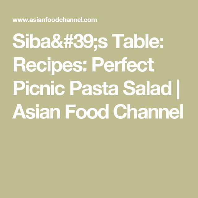 Siba's Table: Recipes: Perfect Picnic Pasta Salad | Asian Food Channel