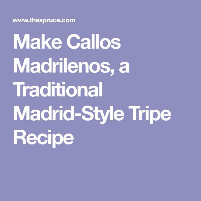 Make Callos Madrilenos, a Traditional Madrid-Style Tripe Recipe