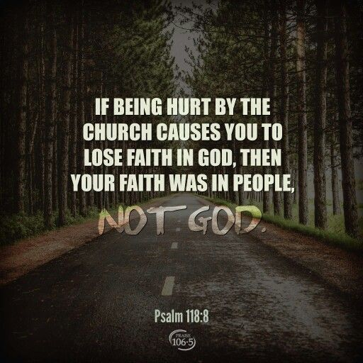 Put your faith in God not people.
