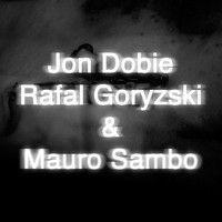 "Project 6'27"" Jon Dobie, Rafal Goryzski & Mauro Sambo"