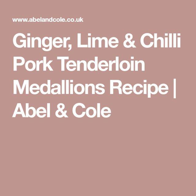 Ginger, Lime & Chilli Pork Tenderloin Medallions Recipe | Abel & Cole