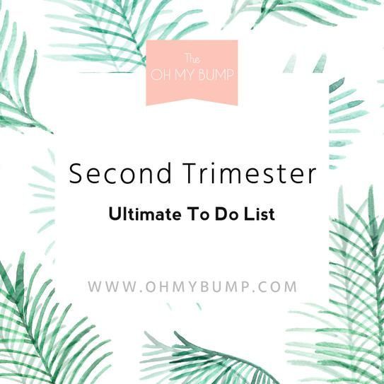 Second Trimester Ultimate To Do List Pregnancy Maternity