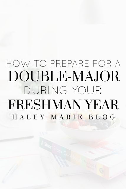 7 Ways to Prepare for a Double Major Your Freshman Year