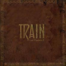 Train - Train Does Led Zeppelin II (Atlantic Records)