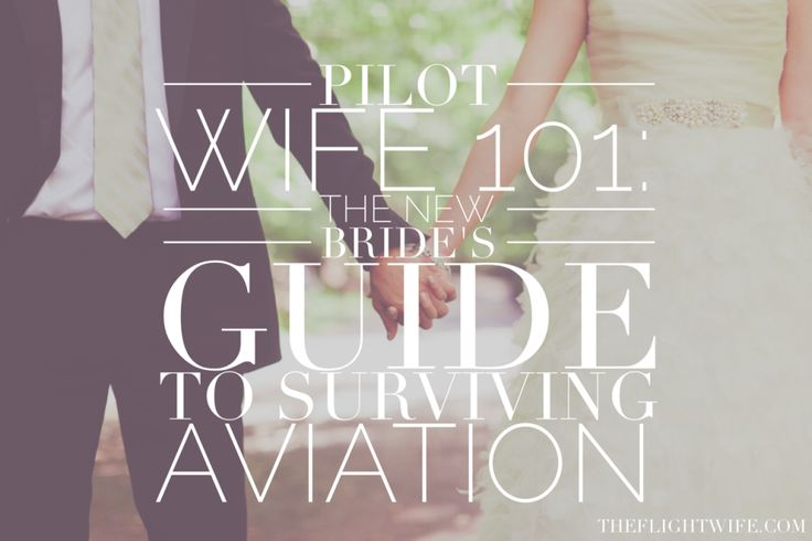 Pilot Wife 101: The New Bride's Guide To Surviving Aviation