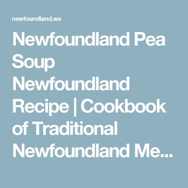 Newfoundland Pea Soup Newfoundland Recipe   Cookbook of Traditional Newfoundland Meals by Newfoundland.ws